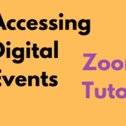 Accessing Digital Events Zoom Tutorial