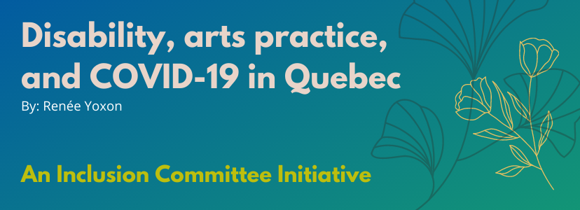 Disability, arts practice, and COVID-19 in Quebec by Renée Yoxon. An Inclusion Committee Meeting