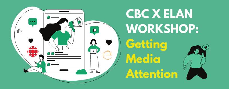 CBC x ELAN workshop Getting Media Attention