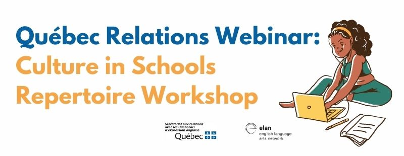 Québec Relations Webinar: Culture in Schools Repertoire Workshop