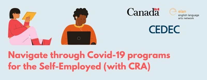 Navigate through COVID-19 programs for the Self-Employed (with CRA)